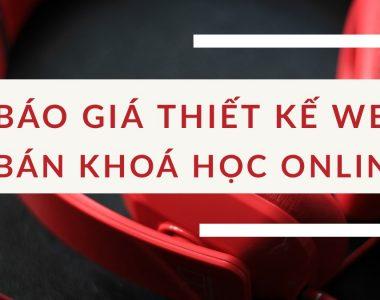 BAO GIA THIET KE WEBSITE BAN KHOA HOC ONLINE